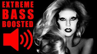 Lady Gaga - Bad Kids (BASS BOOSTED EXTREME)🔊🔥💯