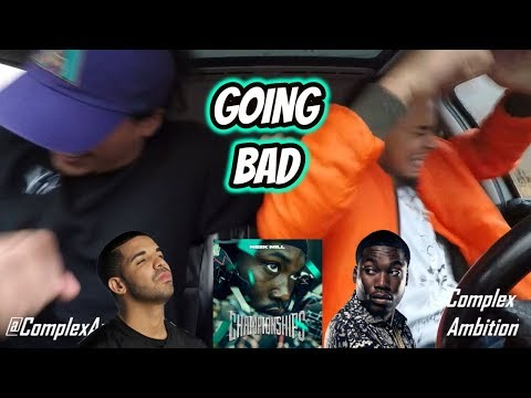 MEEK MILL X DRAKE - GOING BAD REACTION REVIEW