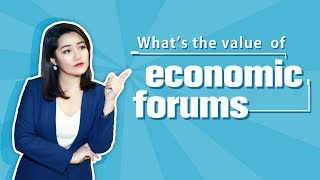 What's the value of economic forums?