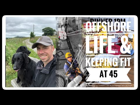 life offshore and keeping fit at 45
