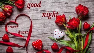 good night sweetheart wishes,whatsapp video,romantic greetings,quotes,e cards