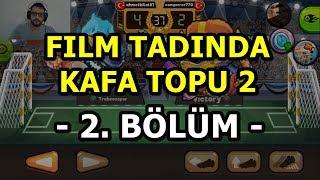 FILM TADINDA KAFA TOPU 2 (2. BÖLÜM) HEAD BALL 2