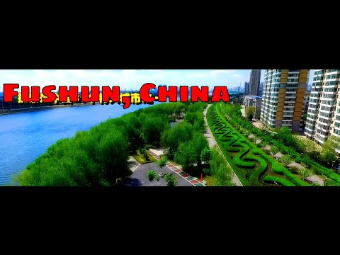 Fushun, China  Welcome Video  (Subtitles Available)