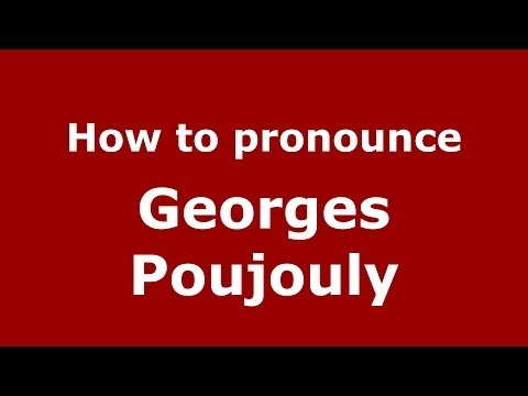 How to pronounce Georges Poujouly FrenchFrance  PronounceNames.com