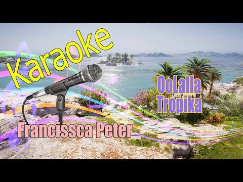 Francissca Peter - Oolalla Tropika - Karaoke Tanpa Vokal