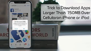 How to Download Apps Larger Than 200MB over Cellular Data on iPhone Running iOS 12 or Earlier