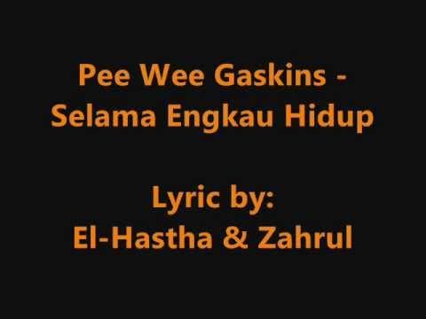 Pee Wee Gaskins - Selama Engkau Hidup (Lirik)