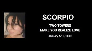 SCORPIO - TWO TOWERS MAKE YOU REALIZE LOVE