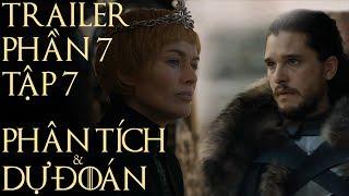 Game of Thrones - PHẦN 7 TẬP CUỐI CÓ GÌ? [PHÂN TÍCH TRAILER]