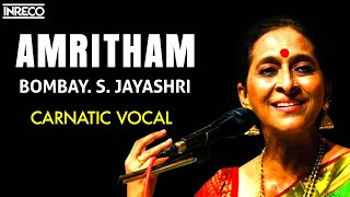 CARNATIC VOCAL | AMRITHAM | BOMBAY. S. JAYASHRI | JUKEBOX