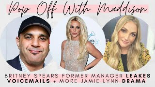 Britney Spears former manager LEAKS voicemails + Jamie Lynn Spears causes more IG DRAMA