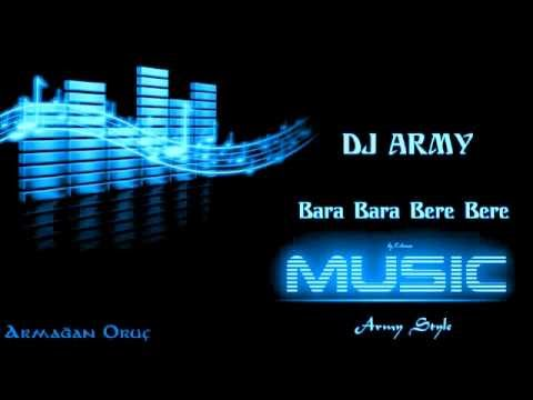 Dj Army - Bara Bara Bere Bere (2013 - Remix)