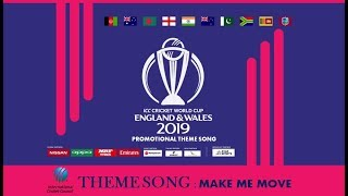 ICC CRICKET WORLD CUP 2019 THEME SONG PROMOTIONAL | MAKE ME MOVE | ENGLAND AND WALES