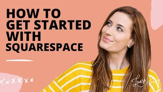 Squarespace Tutorial: How to Get Started with Squarespace