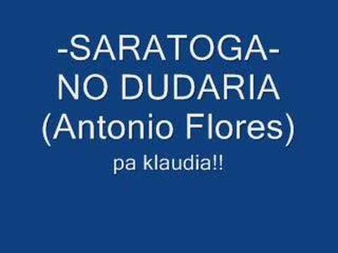 Saratoga NO DUDARiA ( antonio flores)