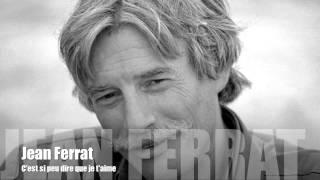 Jean Ferrat - C'est si peu dire que je t'aime