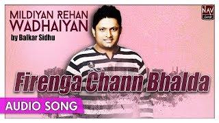 Firenga Chann Bhalda   Balkar Sidhu   Popular Punjabi Songs   Priya Audio