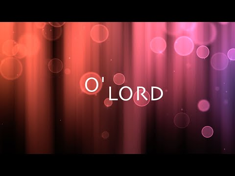 O Lord w Lyrics Lauren Daigle