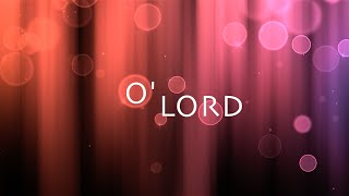 [3.13 MB] O' Lord w/ Lyrics (Lauren Daigle)