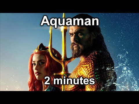 Aquaman In 2 Minutes 2分钟看完阿瓜交配的Hollywood电影