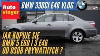Jak kupuje się BMW Serii 5 E60 i Serii 3 E46 od osób prywatnych w Polsce?