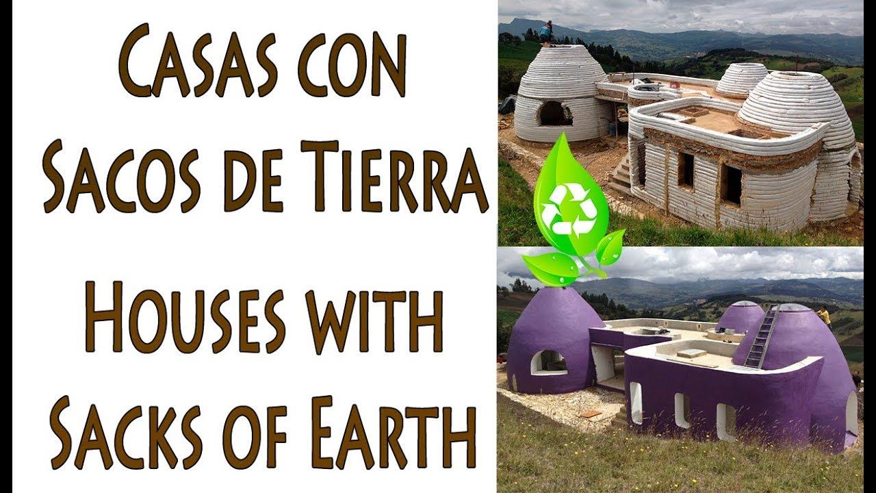 Casas Con Sacos Tierra Y Arena Bio Construcción Youtube