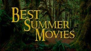 Лучшие фильмы лета / Best summer movies