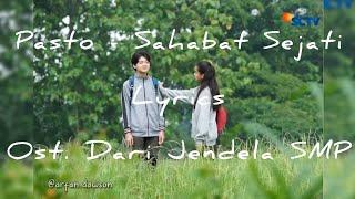 Pasto - Sahabat Sejati (Lyrics) | Ost. Dari Jendela SMP | Indro Ria / Rassya Aqeela version