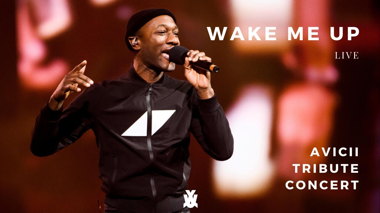 WAKE ME UP LIVE feat. Aloe Blacc - Avicii Tribute Concert: In Loving Memory of Tim Bergling 2019