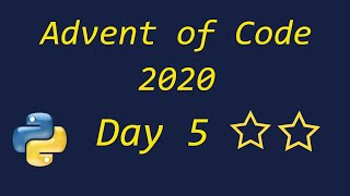 Advent Of Code 2020 Day 5 - Using Python