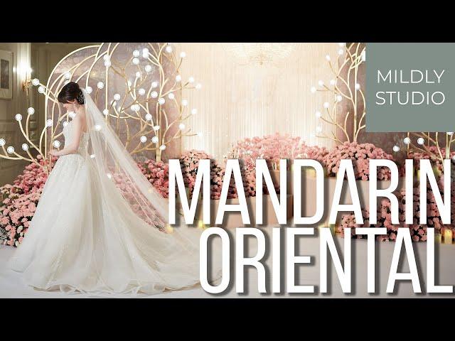 Mandarin Oriental วีดีโองานแต่ง Wedding Cinematography โรงแรมแมนดาริน โอเรียนเต็ล โดย Mildly studio