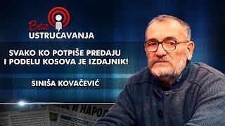 Siniša Kovačević - Svako ko potpiše predaju i podelu Kosova je izdajnik!