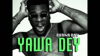 Burna Boy Yawa Dey NEW 2013.mp3