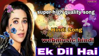 Ek Dil Hai || Ek rista || High Quality Song || webmusic hindi