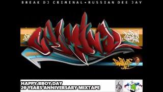 Break Dj Criminal - Happy Bboy Day 20 Years Anniversary Mixtape