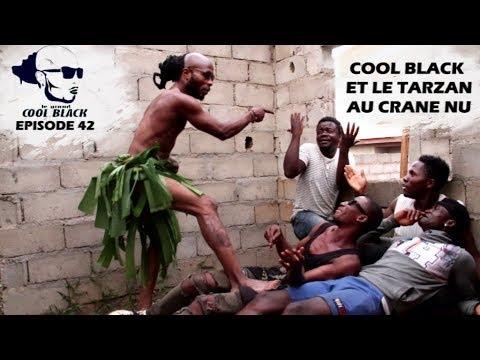 EPS 42 : COOL BLACK ET LE TARZAN AU CRANE NU