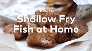 How to Shallow Fry Fish at Home