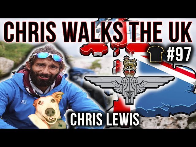 Paratrooper WALKS Around The UK | Chris Lewis | 2 Battalion The Parachute Regiment | Podcast