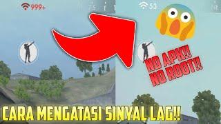 SINYAL GAK LAG LAGI!! CARA MENGATASI SINYAL LAG PADA FREE FIRE - GARENA FREE FIRE
