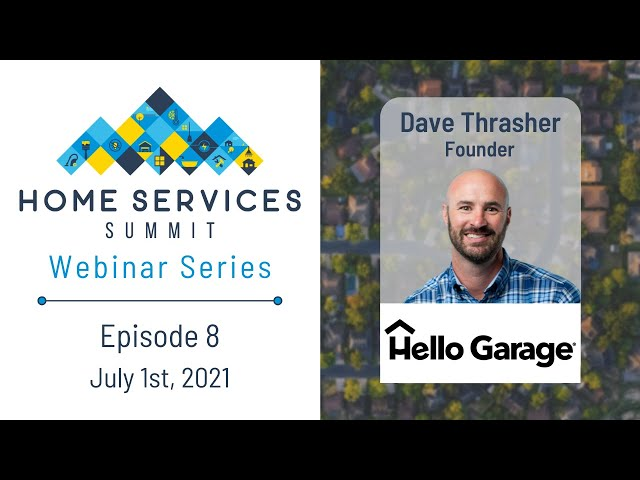 Dave Thrasher Discusses How He Founded Hello Garage - Webinar Ep. 8