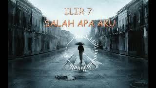 Download Mp3 Ilir 7 - Salah Apa Aku Versi Cewek With Lirik