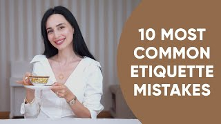 10 MOST COMMON ETIQUETTE MISTAKES | Do Not Do This!