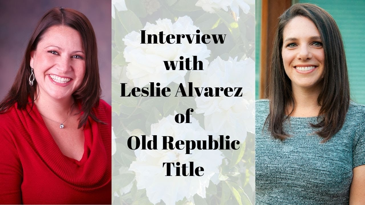 Interview with Leslie Alvarez of Old Republic Title