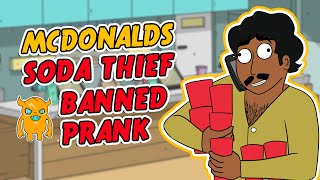 Soda Thief BANNED from McDonalds