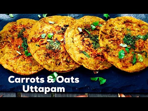 Oats Carrot Uttapam | Healthy Oats Uttapam Recipe| Oats Pancakes |Breakfast Recipe |Flavourful Food
