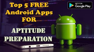 Top 5 best Android Apps for Aptitude Learning | UPSC | IBPS | Bank PO | SSC Exam | Job Interviews
