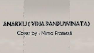 Anakku ( Vina Panduwinata ) cover by Mirna Pramesti ( Ami ), lirik video