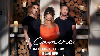 DJ Project feat. AMI - 4 Camere DJ Dark Remix