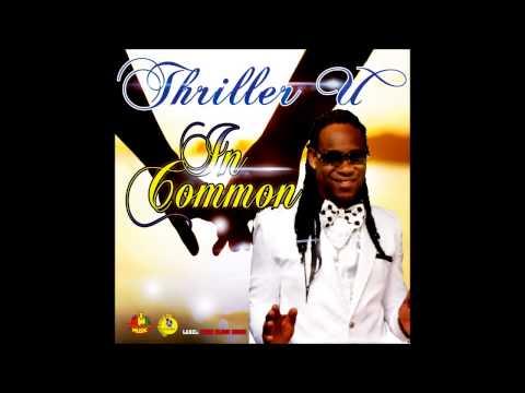Thriller U - In Common (video jingle) [Feelings Riddim] March 2015