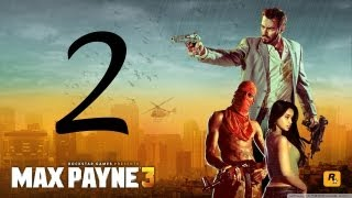 Max Payne 3 Walkthrough - Part 2 HD Hard Mode No commentary gameplay Chapter 2